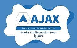 Ajax İle Sayfa Yenilemeden POST İşlemi