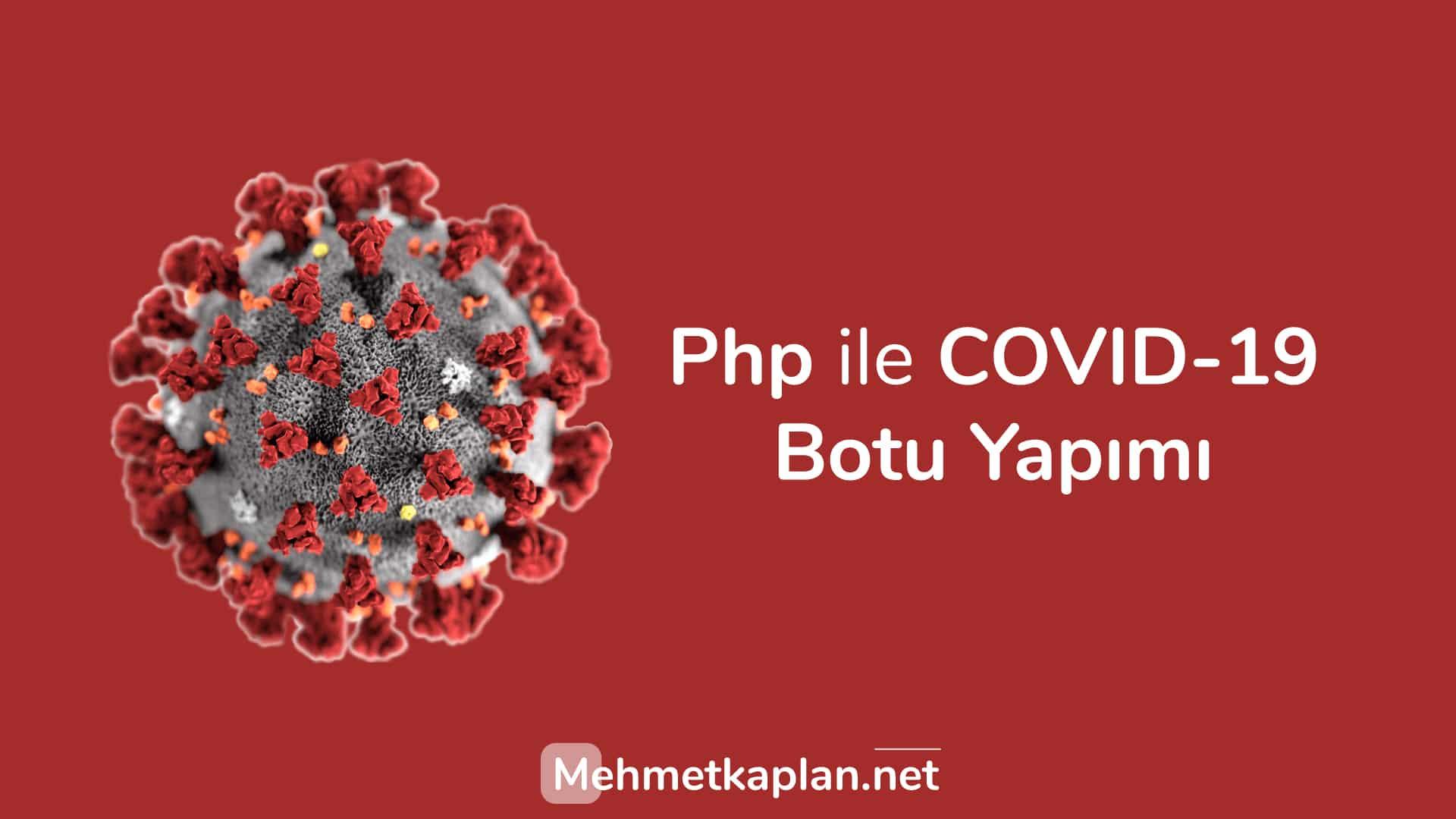 Php ile Korona Virüs (COVID-19) Botu Yapımı