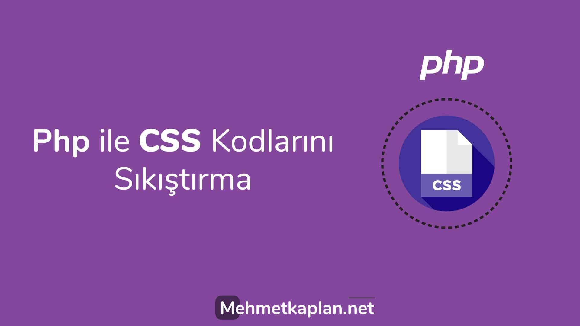 Php ile CSS Kodlarını Sıkıştırma