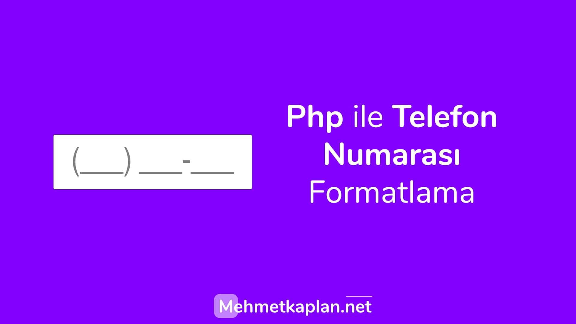 Php ile Telefon Numarası Formatlama